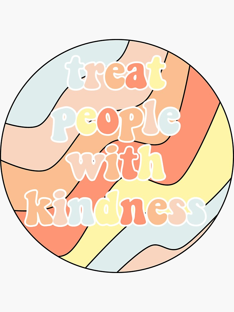 'Treat People With Kindness' Sticker by meganbeard