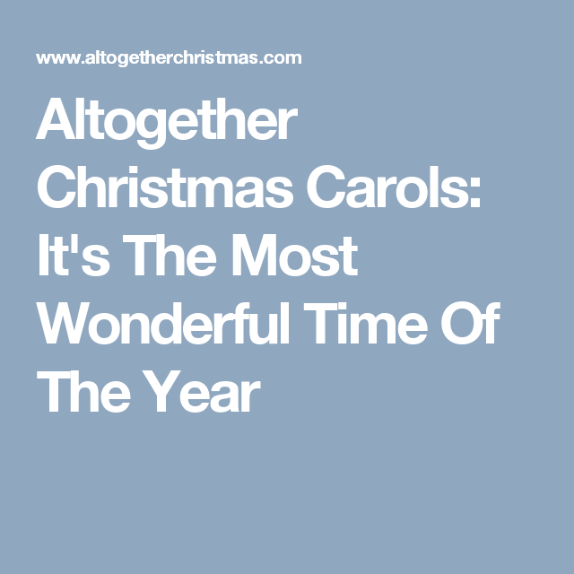 Altogether Christmas Carols: It's The Most Wonderful Time Of The Year | Christmas songs lyrics ...