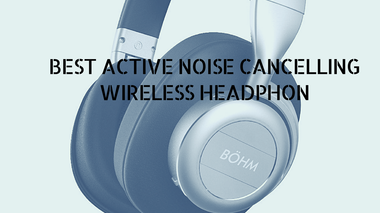 785240fbb07 Cool BÖHM B76 - The Best Active Noise Cancelling Wireless Headphone ...
