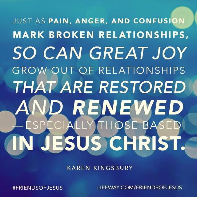 """""""Just as pain, anger and confusion mark broken relationships, so can great joy grow out of relationships that are restored and renewed-especially those based in Jesus Christ."""" #karenkingsbury #JustGiveMeJesus @karenkingsbury #FriendsofJesus #karenkingsburybookclub @lifeway @lifewaywomen"""