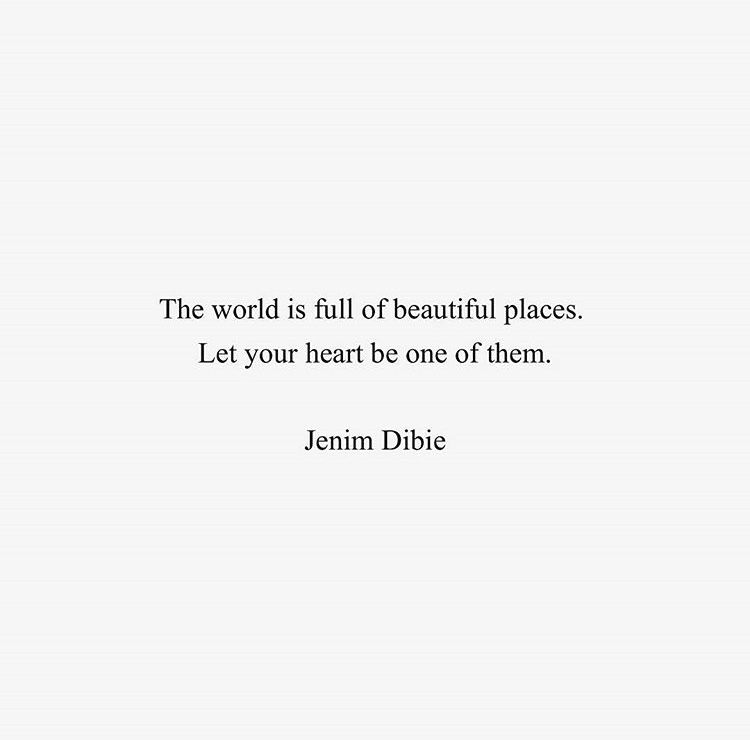 The World Is Full Of Beautiful Places Let Your Heart Be One Of Them