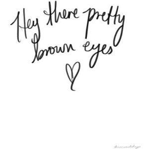 Pretty Brown Eyes Cody Simpson Song Lyrics Quotes Pretty Brown Eyes Pretty Eyes Quotes Brown Eye Quotes