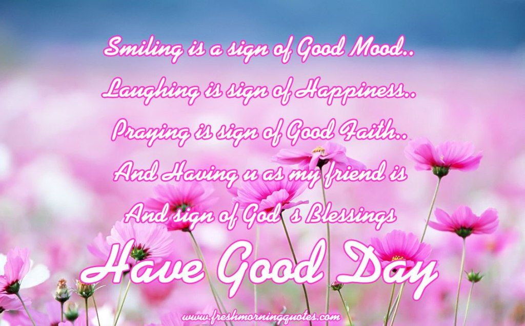 Good Morning Friend Have A Nice Day Freshmorningquotes Good