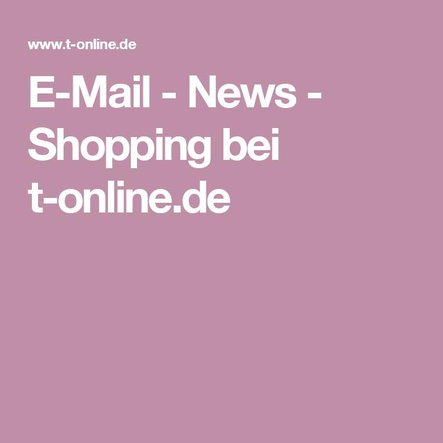 E Mail News Shopping Bei T Online De Politik Finanzen Unterhaltung