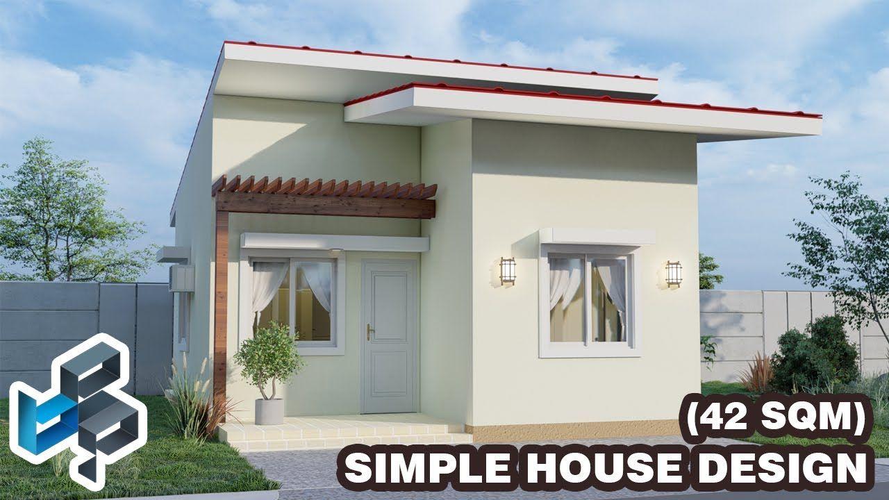 Small House Design Idea Low Cost 42 Sqm Simple House Design Small House House Design