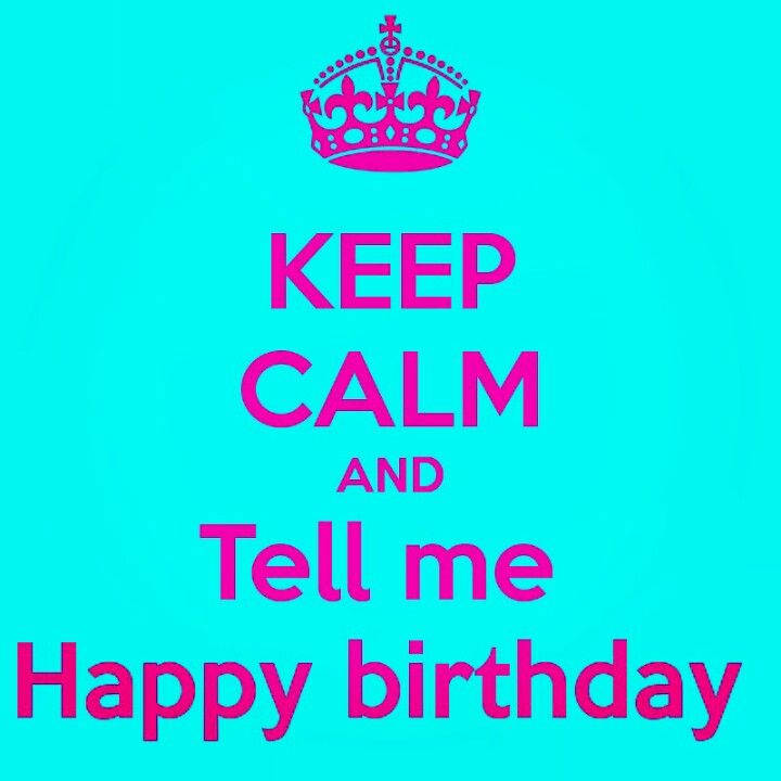 Keep calm its my birthday shae style birthday quotes - Its my birthday month images ...