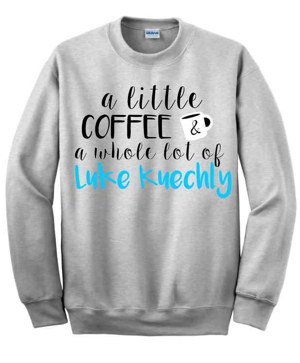 the latest 09280 17469 A Little Coffee & A Whole Lot of Luke Kuechly Sweatshirt ...
