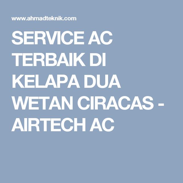 Service Ac Terbaik Di Kelapa Dua Wetan Ciracas Airtech Ac