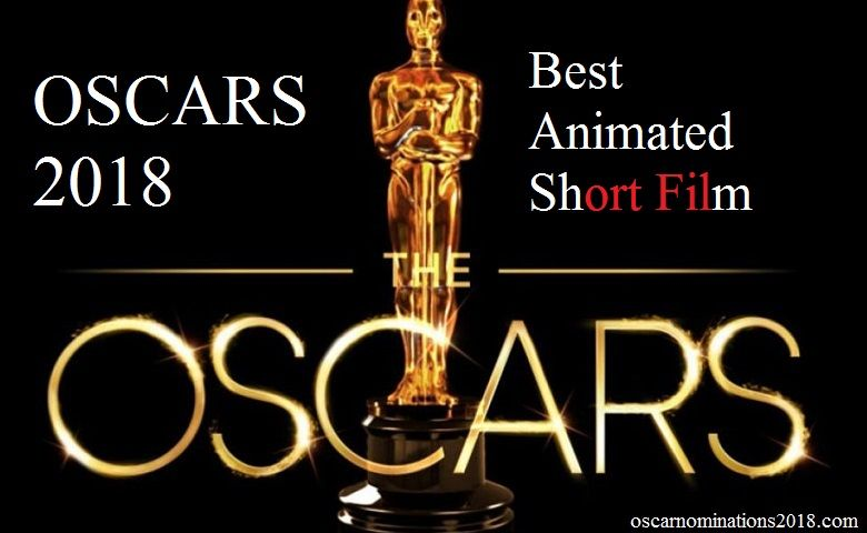 Watch The Oscar Nominated Short Films 2018: Animation Full-Movie Streaming