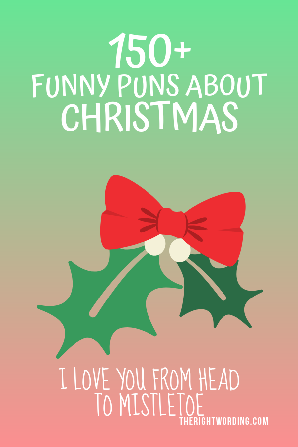 Best Christmas Puns That Will Sleigh You Holiday Jokes And One Liners Mistletoe Joke Christmas Christmasjo Christmas Puns Holiday Jokes Christmas Tree Puns