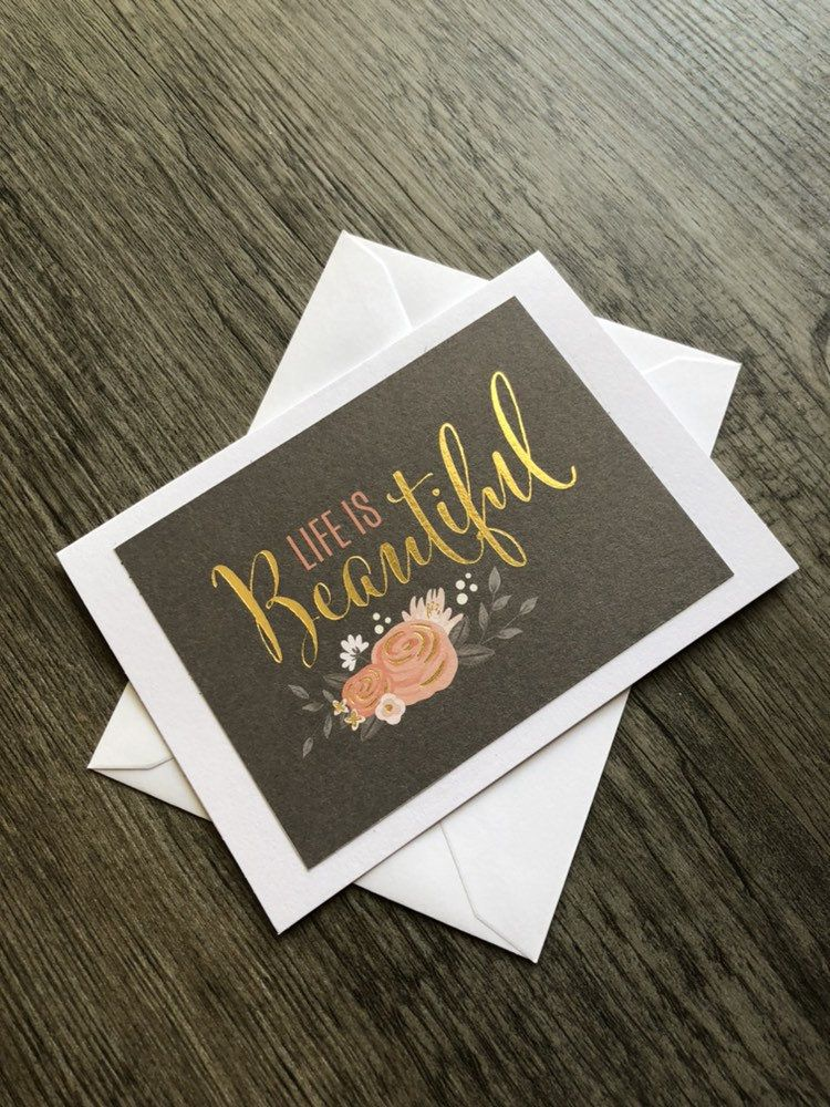 """greeting card blank inside """"life is beautiful"""" card with"""