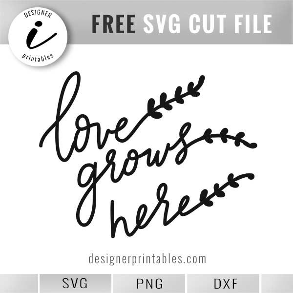 Download Free SVG: Hand Lettered Love Grows Here | Hand lettering ...