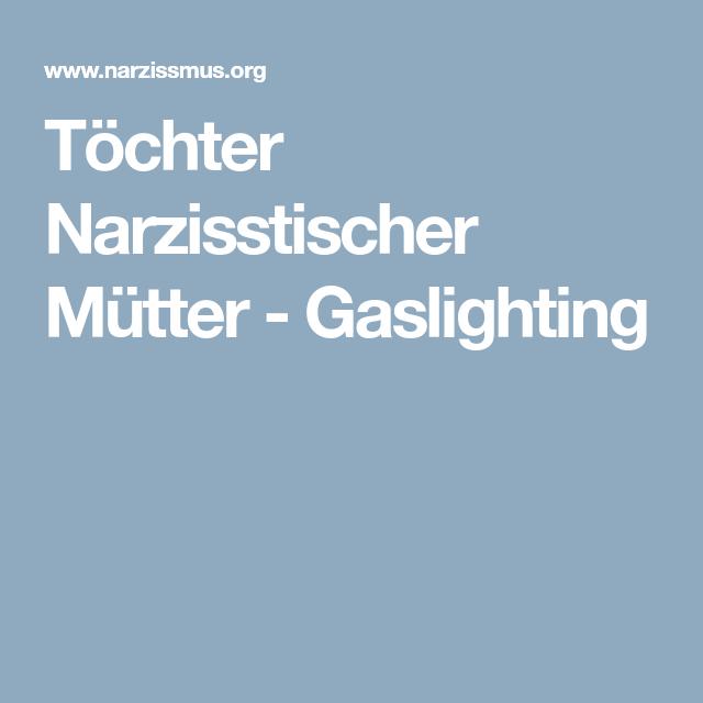 Töchter Narzisstischer Mütter - Gaslighting