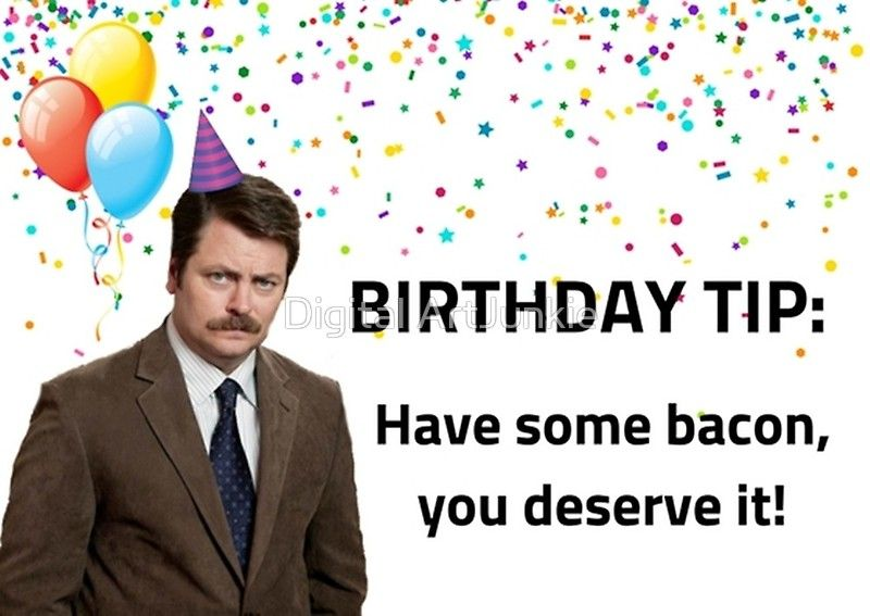 Parks And Rec Birthday Ron Swanson Happy Birthday Bacon And Eggs Gifts Greeting Card By Willow Days Happy Birthday Ron Happy Birthday Friend Birthday Puns