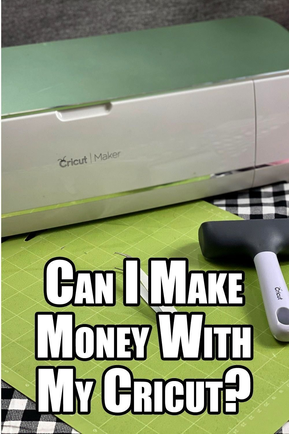 common question with Cricut Crafters is Can I make money with my Cricut The a  Carla Ringler A common question with Cricut Crafters is Can I make money with my Cricut The...