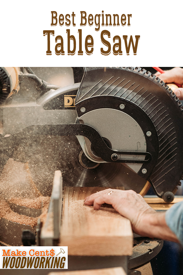 Best Beginner Table Saw Looking for the best affordable table saw for beginners Then take a look at this list of the best table saws for your woodworking hobbybusiness