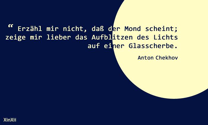 """""""Erzähl mir nicht, dass der Mond scheint; zeige mir lieber das Aufblitzen des Lichts auf einer Glasscherbe."""" Anton Chekhov #Zitate #Autoren"""
