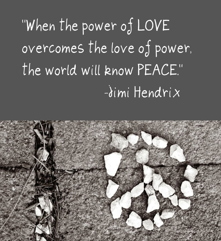 When The Power Of Love Overcomes The Love Of Power The World Will Know Peace Jimi Hendrix Wise Words Quotes Empowering Words Peace