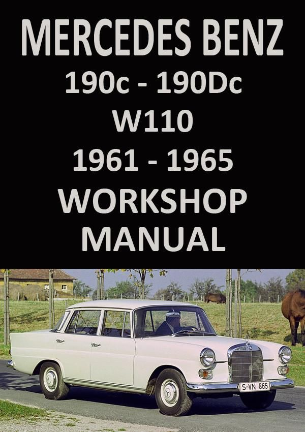 mercedes benz w110 series 190c and 190 d 1961 1965 workshop manual rh pinterest com Mercedes-Benz W114 W115 Mercedes-Benz W113