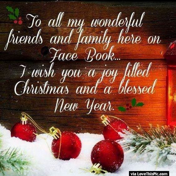 Merry Christmas And Happy New Year To All My Facebook Friends And Family Merry Christmas Quotes Friends Christmas Greetings Quotes Merry Christmas Quotes