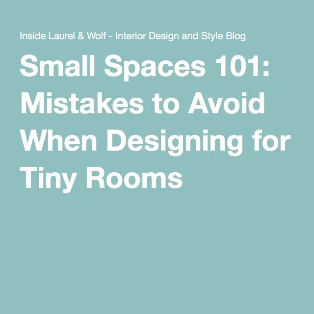 Small Spaces 101 Mistakes To Avoid When Designing For