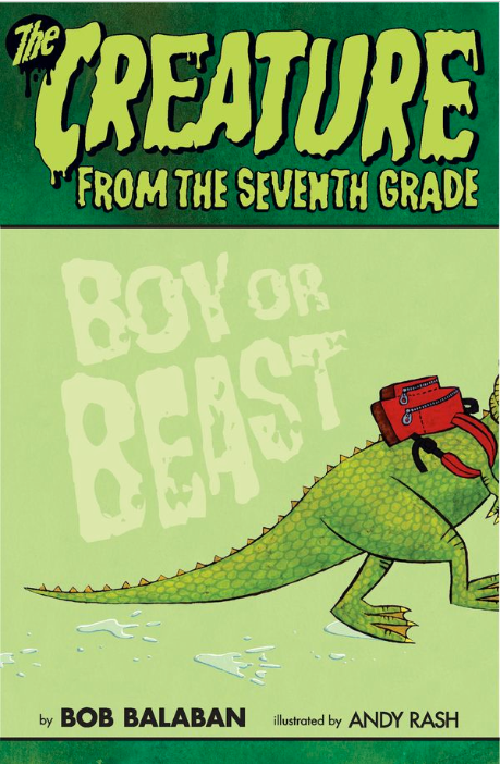 The Creature From the Seventh Grade: Boy or Beast by  Bob Balaban (Author), Andy Rash (Illustrator)