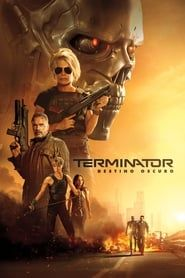 Stream Ver Terminator Destino Oscuro Pelicula Completa 2019 En Espanol Latino Online Gratis In 2021 Fate Movie Terminator Movies