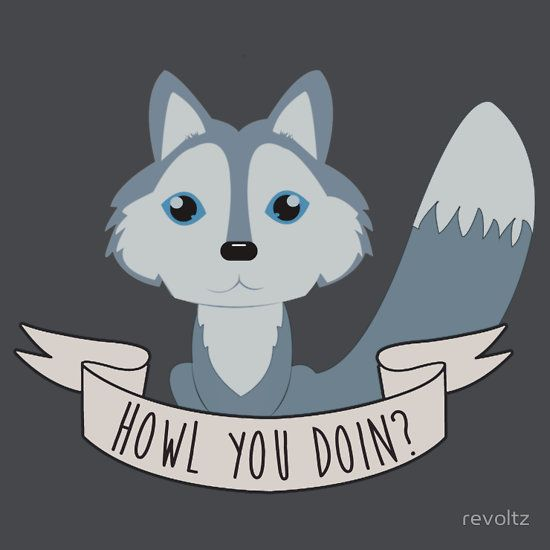 Howl you doin? Wolf by revoltz