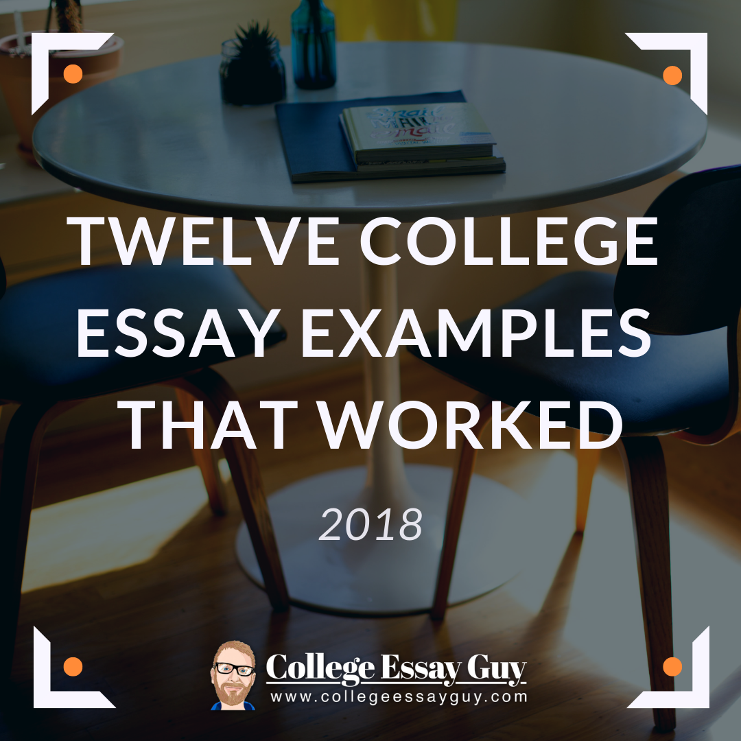 twelve college essay examples that worked 2018