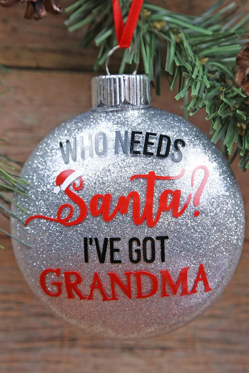 Who needs Santa I've got grandma glitter ornament. Etsy