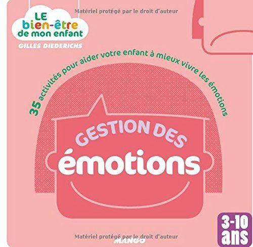 Amazon Fr Gestion Des Emotions 35 Activites Pour Aider Votre Enfant A Mieux Vivre Les Emotions Gilles Diederic Gestion Des Emotions Les Emotions Emotions