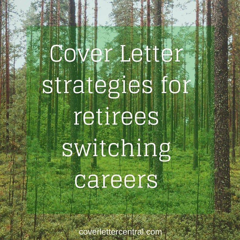 Cover letter strategies for retirees switching careers