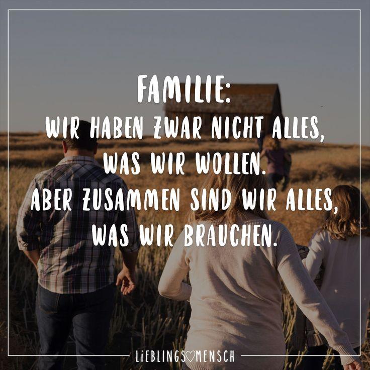 FAMILIE: WIR HABEN ZWAR NICHT ALLES, WAS WIR WOLLEN. ABER ZUSAMMEN SIND WIR ALLE...