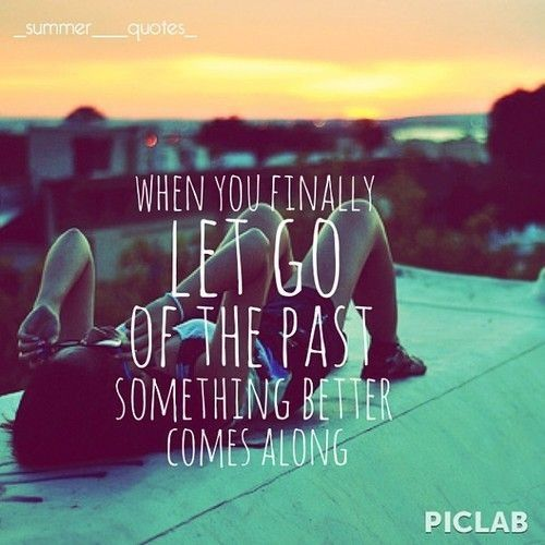 Let go of the past...