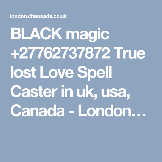 BLACK magic +27762737872 True lost Love Spell Caster in uk, usa