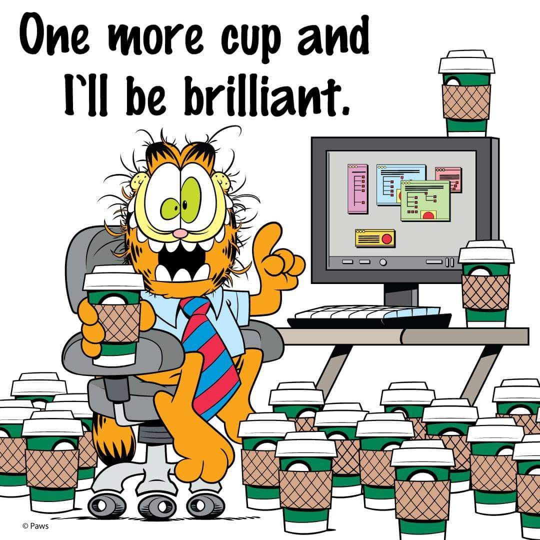 One More Cup And I Ll Be Brilliant Garfield And Odie Garfield Cartoon Garfield Comics