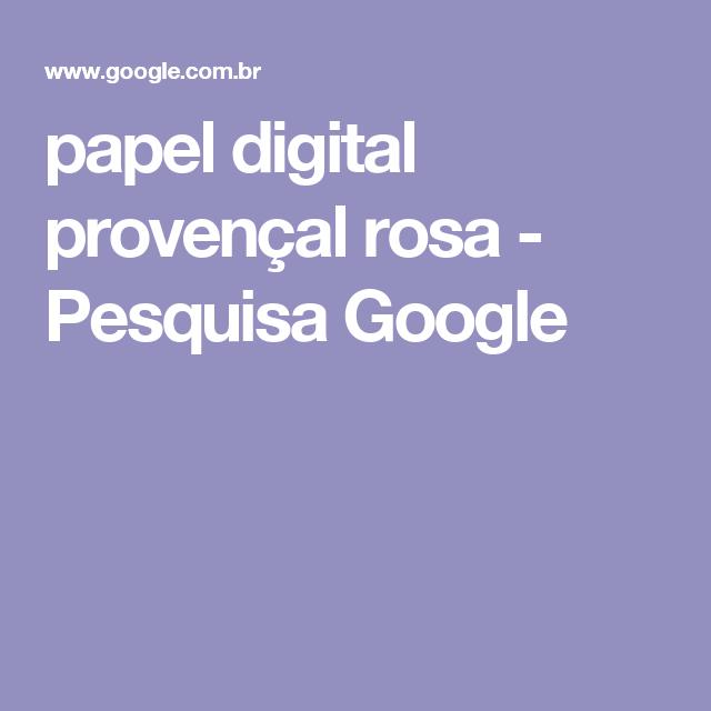 papel digital provençal rosa - Pesquisa Google