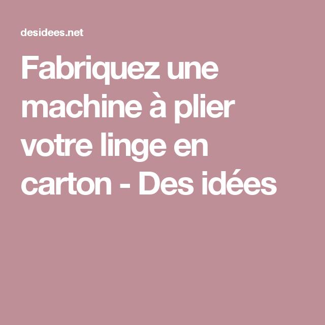 Fabriquez une machine à plier votre linge en carton - Des idées