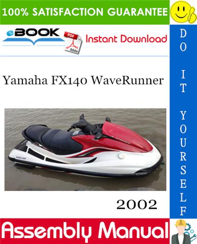 2002 Yamaha Fx140 Waverunner Assembly Manual In 2020 Waverunner Yamaha Cruisers
