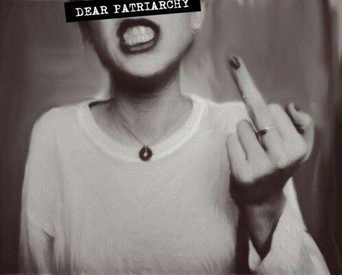 Querido Patriarcado....