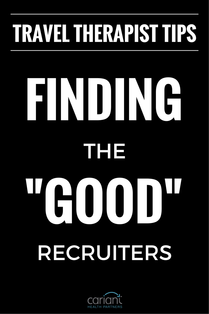 Finding The Good Recruiters Traveling Therapist Therapy