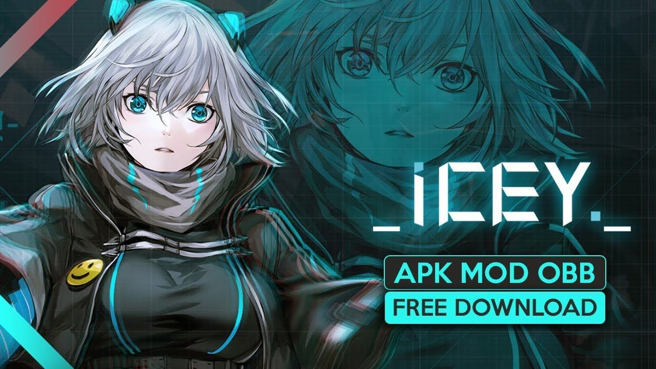 ICEY Apk Mod Data for Android free Download 2019 Latest