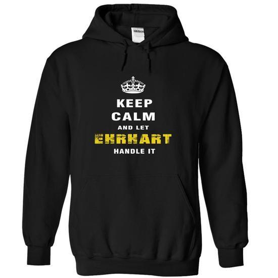 Keep Calm and Let EHRHART Handle It - #tshirt style #sweater hoodie. SATISFACTION GUARANTEED => https://www.sunfrog.com/Christmas/Keep-Calm-and-Let-EHRHART-Handle-It-etfmv-Black-Hoodie.html?68278