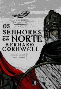 Os Senhores do Norte - Bernard Cornwell (livro 3)