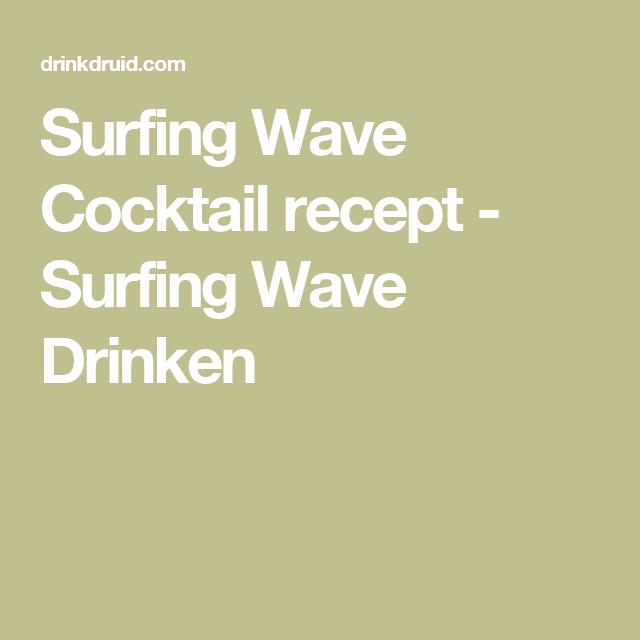 Surfing Wave Cocktail recept - Surfing Wave  Drinken