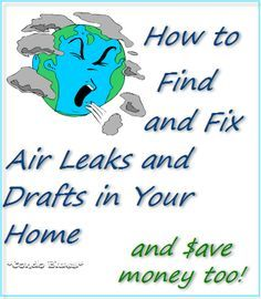 Save Money Find And Fix Air Leaks And Drafts Air Leaks Heating