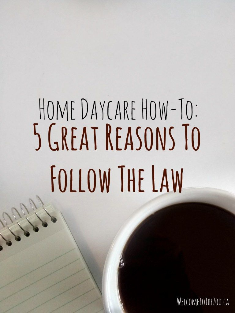 Home daycare howtos 5 great reasons to follow the law
