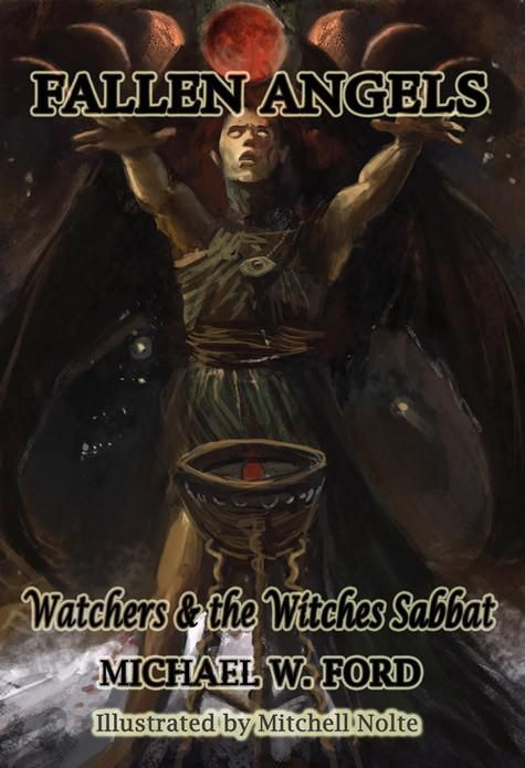 Fallen Angels: Watchers and the Witches Sabbat by Michael W