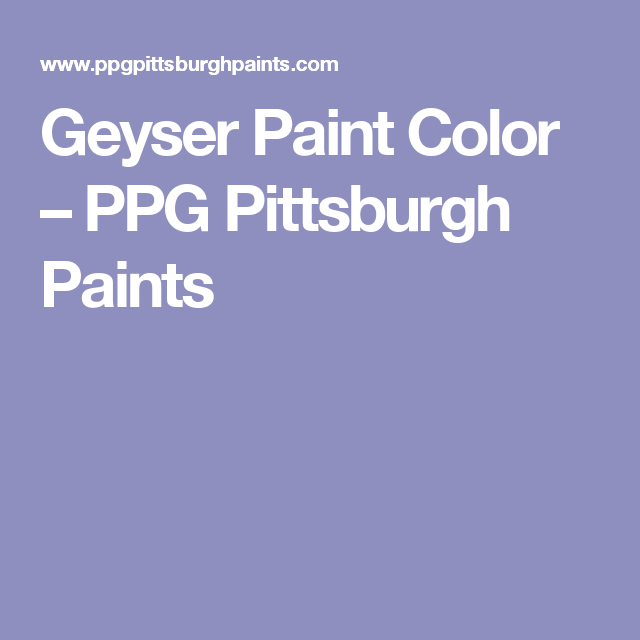 Geyser Paint Color Ppg Pittsburgh Paints