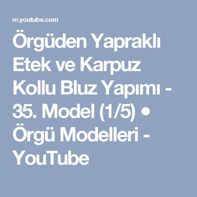 Örgüden Yapraklı Etek ve Karpuz Kollu Bluz Yapımı - 35. Model (1/5) ● Örgü Modelleri - YouTube
